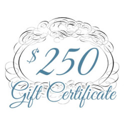 Gift Certificate – $250.00