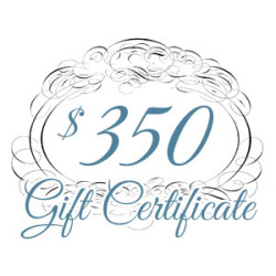 Gift Certificate – $350.00
